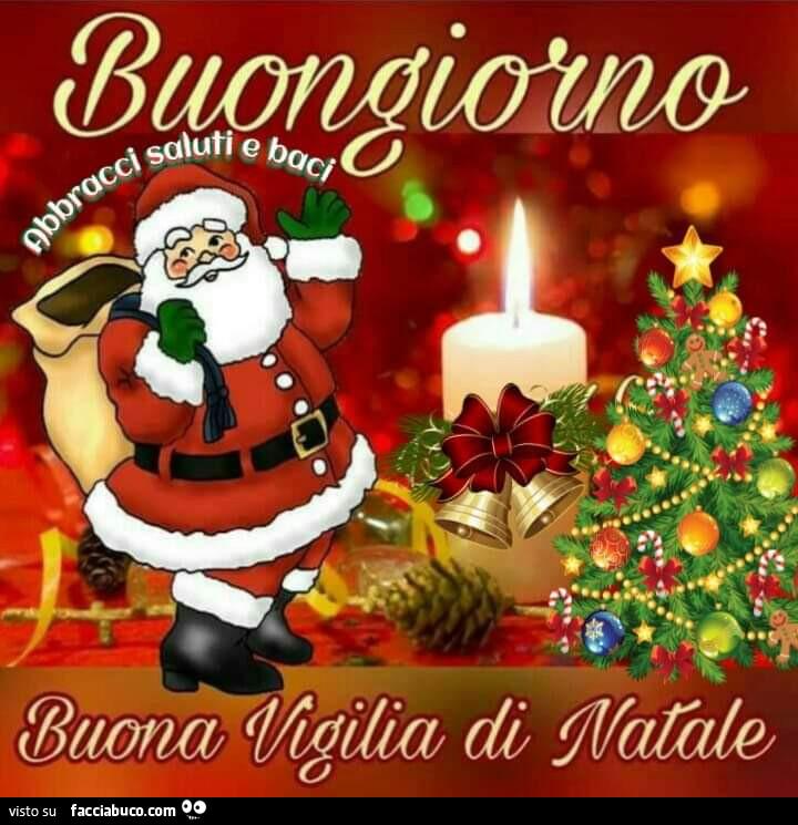 Buongiorno Buona Vigilia Di Natale Facciabucocom